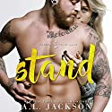 Stand: A Bleeding Stars Stand-Alone Novel Audiobook by A.L. Jackson Narrated by Zachary Webber, Andi Arndt