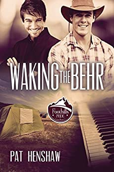 Waking the Behr (Foothills Pride Book 7) by [Henshaw, Pat]