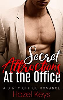 Secret Attractions at the Office: A Dirty Office Romance (Working Desires Book 2) by [Keys, Hazel]