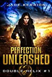 img - for Perfection Unleashed (Double Helix Book 1) book / textbook / text book