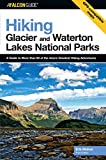 Hiking Glacier and Waterton Lakes National Parks, Erik Molvar, 0762736321