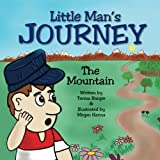 img - for Little Man's Journey The Mountain: The Mountain (The Little Man Series) (Volume 1) book / textbook / text book