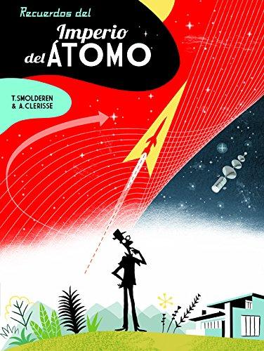 Descargar Libro Recuerdos Del Imperio Del átomo Smolderen