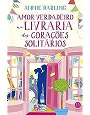 Amor verdadeiro na livraria dos corações solitários (Vol. 2 A Livraria dos Corações Solitários)