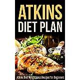 Atkins Diet Plan: Atkins Diet Weight Loss Recipes for Beginners