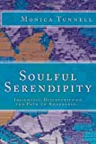 Soulful Serendipity, Monica Tunnell, 149102920X