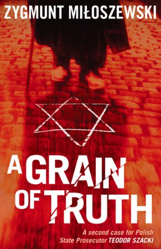 A Grain of Truth (Polish State Prosecutor Szacki Investigates Book 2)