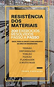 Resistência dos Materiais - 200 Exercícios Resolvidos Passo a Passo