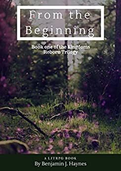 From the Beginning (Kingdoms Reborn Book 1) by [Haynes, Benjamin]
