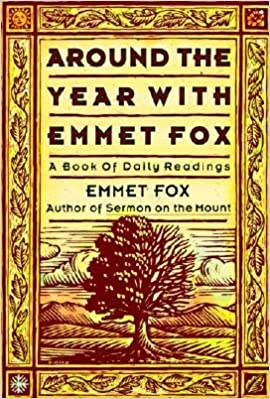 Around The Year With Emmet Fox Around The Year W Emmet Fox 2 Amazon Com Books
