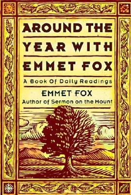 Around the Year with Emmet Fox [AROUND THE YEAR W/EMMET FOX 2/]