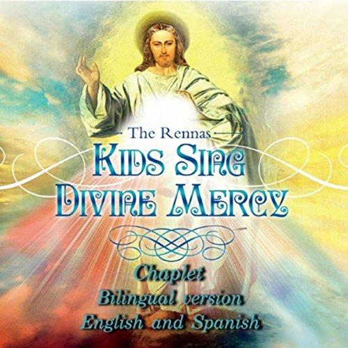 The Divine Mercy Chaplet (Kids Sing Divine Mercy Chaplet: Bilingual, English & Spanish)