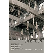 Chinese Surplus: Biopolitical Aesthetics and the Medically Commodified Body (Perverse Modernities: A Series Edited by Jack Halberstam and Lisa Lowe)