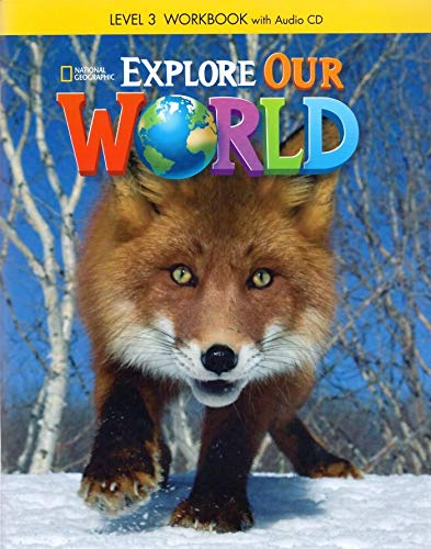Explore Our World 3: Workbook + Audio CD