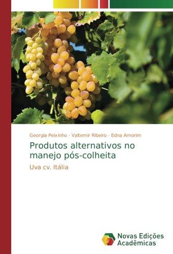 Download Produtos alternativos no manejo pós-colheita: Uva cv. Itália (Portuguese Edition) ebook