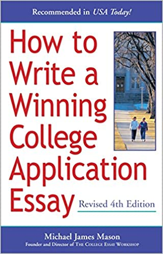 com how to write a winning college application essay  how to write a winning college application essay revised 4th edition revised subsequent edition