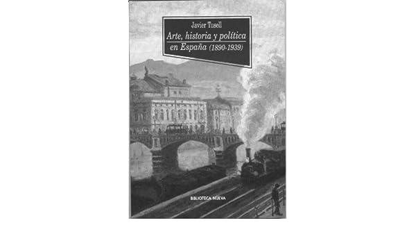 Arte, Historia y Política en España 1890-1939 Historia Biblioteca ...