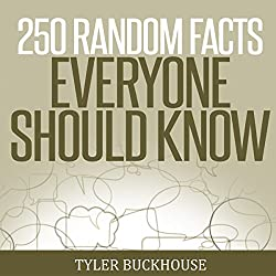 250 Random Facts Everyone Should Know