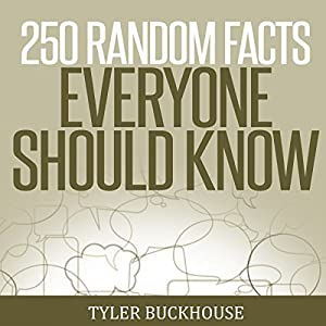 250 Random Facts Everyone Should Know Audiobook