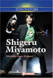 Shigeru Miyamoto: Nintendo Game Designer (Innovators (Kidhaven)) [Library Binding] (Author) Jan Burns