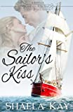 The Sailor's Kiss: A novella (Journeys of the Heart)