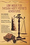 Law Made Fun Through Harry Potter's Adventures, Karen Morris, 1461157234
