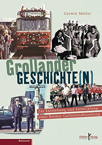 Grollander Geschichte N   Zur Entstehung Und Entwicklung Einer Bremer Gartenstadtsiedlung