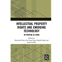 Intellectual Property Rights and Emerging Technology: 3D Printing in China