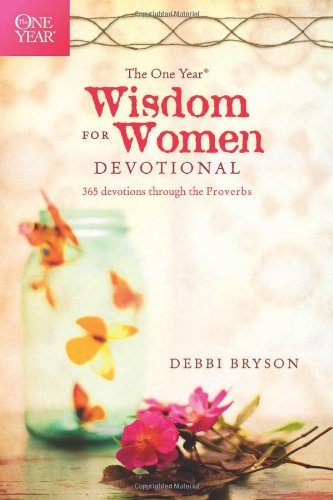 The One Year Wisdom for Women Devotional: 365 Devotions through the Proverbs (The One Year - Shopping County Mall Orange