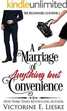 A Marriage of Anything But Convenience: A Romantic Comedy (The Billionaire Club Book 1)