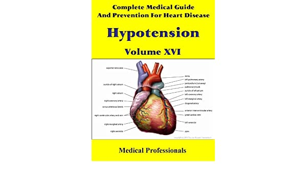 Complete Medical Guide and Prevention for Heart Disease Volume XVI; Hypotension
