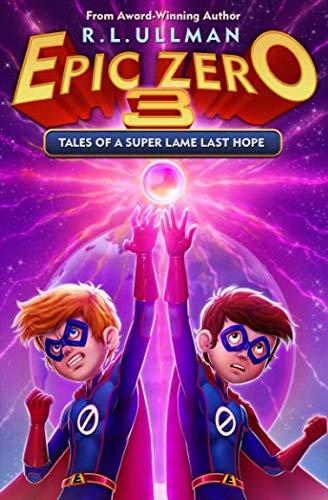 Epic Zero 3: Tales of a Super Lame Last Hope (Zero 3)