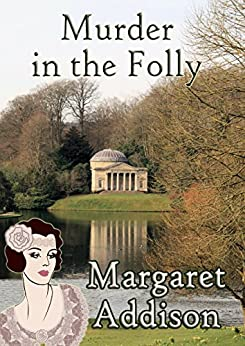 Murder in the Folly (Rose Simpson Mysteries Book 7) by [Addison, Margaret]