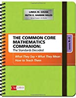 The Common Core Mathematics Companion: The Standards Decoded, Grades K-2: What They Say, What They Mean, How to Teach Them (Corwin Mathematics Series)
