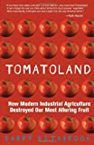 img - for Tomatoland: How Modern Industrial Agriculture Destroyed Our Most Alluring Fruit by Barry Estabrook (2012-04-24) book / textbook / text book