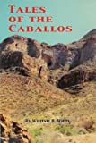 Tales of the Caballos, William White, 0980005701