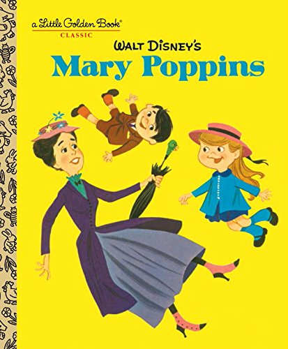Walt Disney's Mary Poppins (Disney Classics) (Little Golden Book) ISBN-13 9780736434683