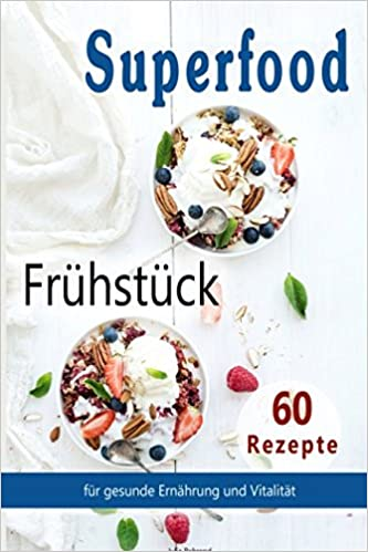 Superfood 60 Fruhstuck Rezepte Low Carb Kokosol Smoothies