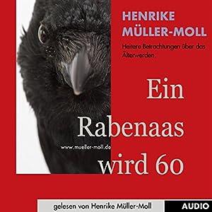 Ein Rabenaas wird 60 Hörbuch