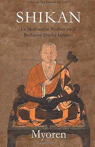 Shikan: La Meditación Budista en el Budismo Tendai Japonés Tapa blanda – 23 mar 2017 Maestro Myoren 1544742398