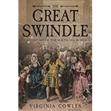 The Great Swindle: A History of the South Sea Bubble