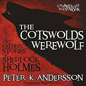 The Cotswolds Werewolf and Other Stories of Sherlock Holmes Audiobook