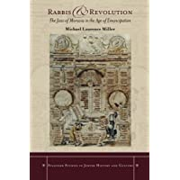Rabbis and Revolution: The Jews of Moravia in the Age of Emancipation