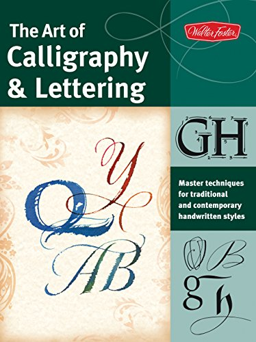 The Art of Calligraphy & Lettering: Master techniques for traditional and contemporary handwritten styles (Collector's Series) [Arthur Newhall - Eugene Metcalf - John Stevens] (Tapa Blanda)