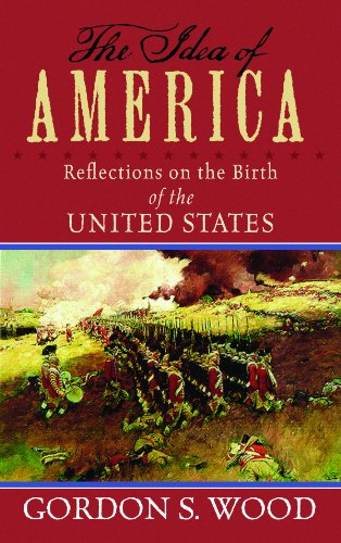 The Idea of America: Reflections on the Birth of the United States (Center Point Platinum Nonfiction)