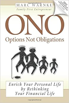 Book ONO, Options Not Obligations: Enrich Your Personal Life by Rethinking Your Financial Life