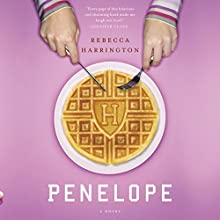 Penelope Audiobook by Rebecca Harrington Narrated by Emily Rankin