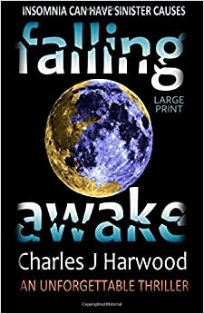 Book Falling Awake (Large Print Edition): A Dark Psychological Thriller of Romantic Suspense by Charles J Harwood (2012-10-16)