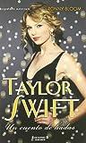 Taylor Swift. Un cuento de hadas (Spanish Edition)