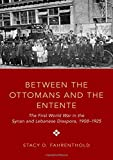 "Stacy Fahrenthold, ""Between the Ottomans and the Entente: The First World War in the Syrian and Lebanese Diaspora, 1908-1925"" (Oxford UP, 2019)"